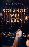 Liv Thomas: Solange wir lieben ★★★★
