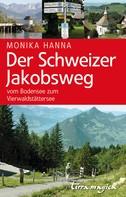 Monika Hanna: Der Schweizer Jakobsweg
