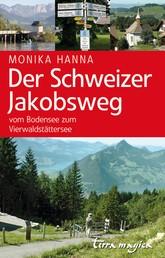 Der Schweizer Jakobsweg - Vom Bodensee zum Vierwaldstättersee