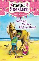 Kelly McKain: Ponyclub Seestern 1 – Rettung für den kleinen Hund