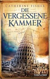 Die vergessene Kammer - Roman