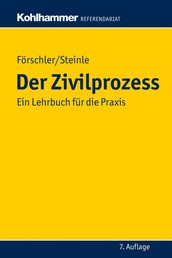 Der Zivilprozess - Ein Lehrbuch für die Praxis