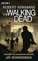 Jay Bonansinga: The Walking Dead - Ein ganz normaler Tag im Büro ★★★★