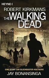 The Walking Dead - Ein ganz normaler Tag im Büro - Story