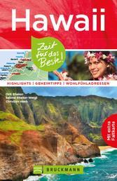 Bruckmann Reiseführer Hawaii: Zeit für das Beste - Highlights, Geheimtipps, Wohlfühladressen