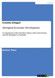 Aboriginal Economic Development - A Comparison of the Cherokee Nation of the United States and the Aborigines of Australia