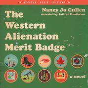 The Western Alienation Merit Badge - A Novel (Unabridged)