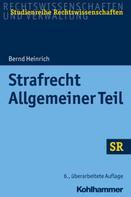 Bernd Heinrich: Strafrecht - Allgemeiner Teil
