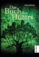 Andreas Dresen: Das Buch des Hüters