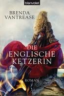 Brenda Vantrease: Die englische Ketzerin ★★★★