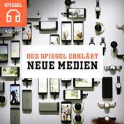 DER SPIEGEL ERKLÄRT: Neue Medien - Zwölf Einblicke in die Welt der Medien.