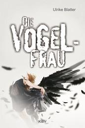 Die Vogelfrau - Kriminalroman