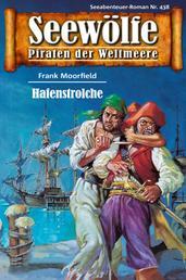 Seewölfe - Piraten der Weltmeere 438 - Hafenstrolche
