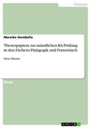 Thesenpapiere zur mündlichen BA-Prüfung in den Fächern Pädagogik und Französisch - Zwei Muster