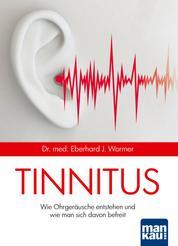 Tinnitus - Wie Ohrgeräusche entstehen und wie man sich davon befreit