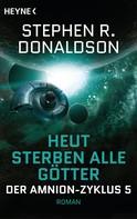 Stephen R. Donaldson: Heut sterben alle Götter ★★★★★