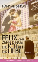 Felix oder Zehn Dinge, die ich an dir liebe