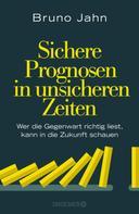 Bruno Jahn: Sichere Prognosen in unsicheren Zeiten ★★★★