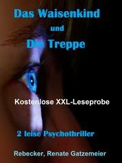 """""""Das Waisenkind"""" und """"Die Treppe"""" - Kostenlose XXL-Leseprobe"""