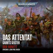 Warhammer 40.000: Gaunts Geister 07 - Das Attentat