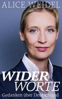 Alice Weidel: Widerworte: Gedanken über Deutschland ★★★★