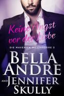 Bella Andre: Keine Angst vor der Liebe (Die Maverick Milliardäre 3) ★★★★