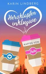 Herzklopfen inklusive - Kaffee von Jake - Liebesroman