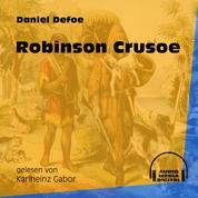Robinson Crusoe (Ungekürzt)