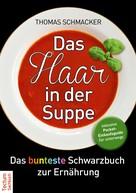 Thomas Schmacker: Das Haar in der Suppe ★★★★