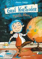 Andrea Schütze: Graf Koriander macht blau (Graf Koriander, Bd. 3) ★★★★