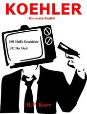 KOEHLER - Heiße Geschichte - Der Deal - Die erste Staffel