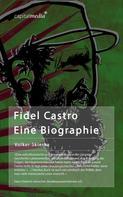 Volker Skierka: Fidel Castro: Eine Biographie ★★★★