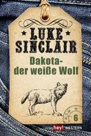 Luke Sinclair: Dakota - der weiße Wolf ★★★