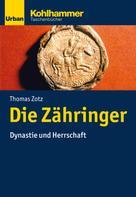 Thomas Zotz: Die Zähringer