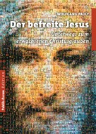 Wolfgang Pauly: Der befreite Jesus ★★★