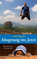 André Bartsch: Absprung ins Jetzt