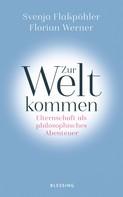 Svenja Flaßpöhler: Zur Welt kommen