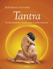 Tantra - Geheimnisse östlicher Liebeskunst