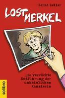 Bernd Zeller: Lost Merkel ★