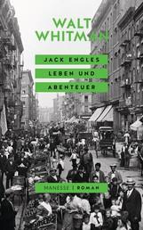 Jack Engles Leben und Abenteuer - Roman