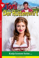 Friederike von Buchner: Toni der Hüttenwirt 317 – Heimatroman