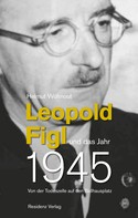 Helmut Wohnout: Leopold Figl und das Jahr 1945 ★★★★