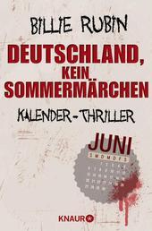 Deutschland, kein Sommermärchen - Kalender-Thriller: Juni