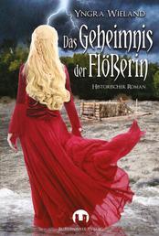 Das Geheimnis der Flößerin - Historischer Roman