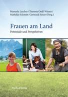 Manuela Larcher: Frauen am Land