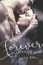 Forever - Love makes you blind