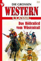 Die großen Western Classic 80 – Western - Das Höllenlied vom Wüstentrail