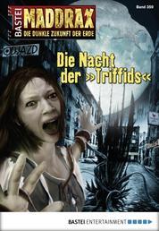 """Maddrax - Folge 359 - Die Nacht der """"Triffids"""