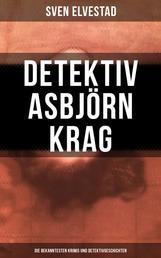 Detektiv Asbjörn Krag: Die bekanntesten Krimis und Detektivgeschichten - Der rätselhafte Feind, Die Faust, Der schwarze Stern, Der Mann im Monde, Der kleine Blaue…