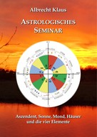 Albrecht Klaus: Astrologisches Seminar